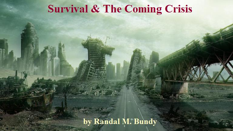 Survival and the Coming Crisis