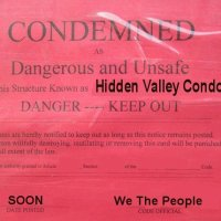 Condemn HIDDEN VALLEY CONDO's NOW: